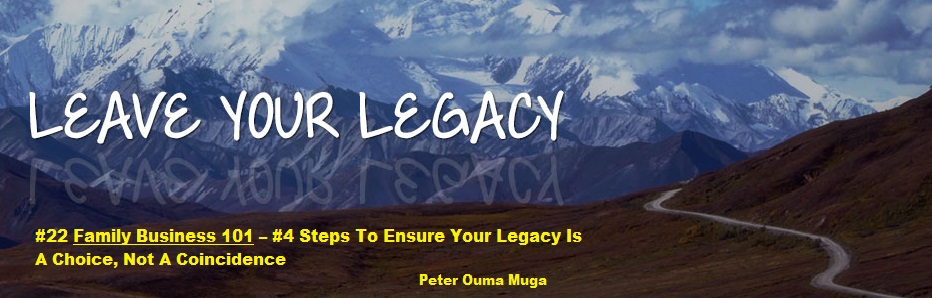 #4 Steps How to Ensure Your Legacy Is A Choice, Not A Coincidence