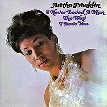 Aretha_Franklin_–_I_Never_Loved_a_Man_the_Way_I_Love_You family business consultants oumamuga.com