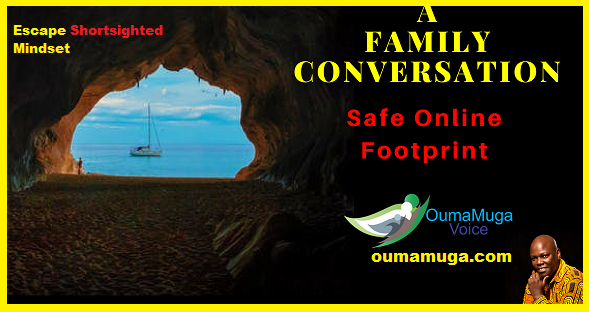 Family conversation secure your online footprint family business consultants oumamuga voice IFFB -Kenya