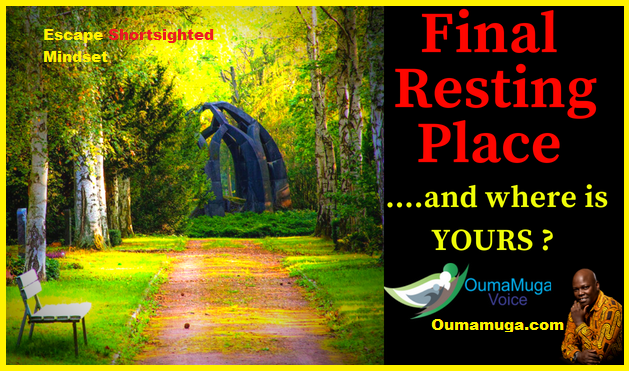 Final resting place message to family family business consultants oumamuga voice IFFB_Kenya